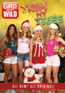 Girls Gone Wild: Trim My Tree Porn Movie