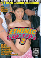 Ethnic Gang Bang 2 Porn Movie