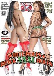 White Poles & Black Anal Holes Porn Movie