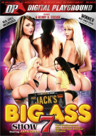 Jack's Playground: Big Ass Show 7 Porn Video