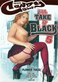 Ill Take It Black #5 Porn Movie