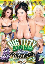 Big Titty Moms Love Black Dongs #2 Porn Movie