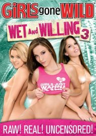 Girls Gone Wild: Wet And Willing 3 Porn Movie
