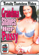 Grandma Shaves Her Pussy 4-Pack Porn Movie