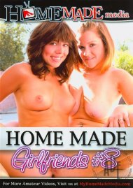 Home Made Girlfriends Vol. 8 Porn Video