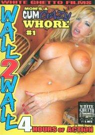 Moms A Cum Crazy Whore #1 Porn Movie