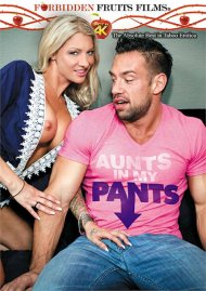 Aunts In My Pants Porn Movie