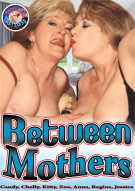 Between Mothers Porn Movie