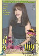 More Dirty Debutantes #109 Porn Movie