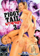 Piggy Tail Nymphos 3 Porn Movie
