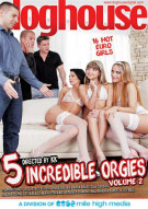 5 Incredible Orgies Vol. 2 Porn Movie