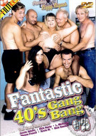Fantastic 40's Gang Bang #2 Porn Video