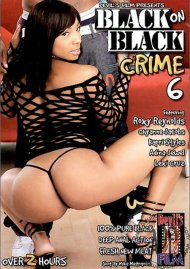 Black on Black Crime 6 Porn Movie