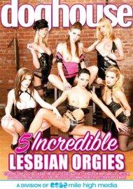 5 Incredible Lesbian Orgies Porn Movie