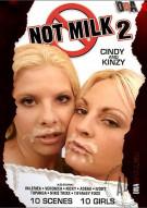 Not Milk 2 Porn Video
