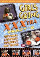 Girls Going XXXtra Crazy 6 Porn Movie