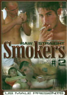 Raw Straight Smokers 2 Porn Movie