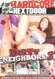 Dirty Neighbors 3 Porn Movie