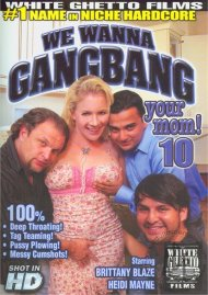 We Wanna Gangbang Your Mom 10 Porn Movie
