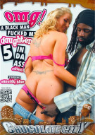 OMG! A Black Man Fucked My Daughter 5: In Da Ass Edition Porn Movie