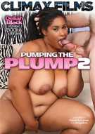 Pumping The Plump 2 Porn Movie