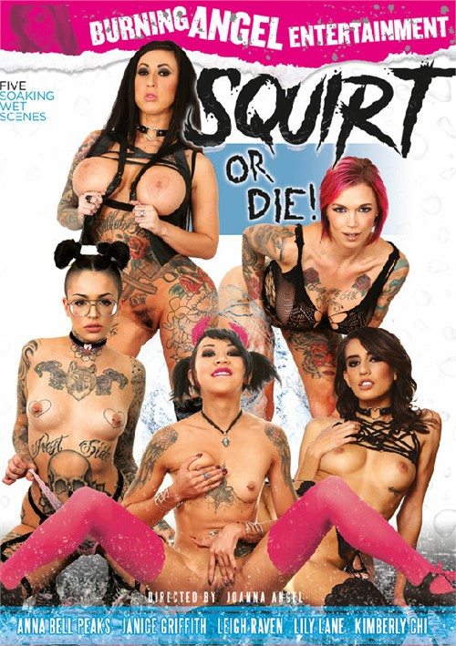 Squirt Or Die! Kimberly Chi Leigh Raven Cumshots