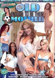 Im Old Enough to be Their Mother Porn Movie