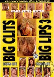 Big Clits Big Lips 3 Porn Video