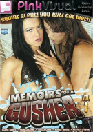 Memoirs of a Gusher Vol. 1 Porn Movie