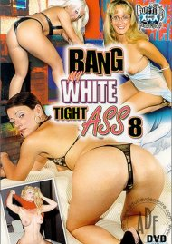 Bang My White Tight Ass 8 Porn Video