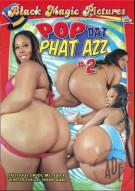 Pop Dat Phat Azz #2 Porn Video