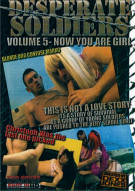 Desperate Soldiers Vol. 5: Now You Are Girl Porn Movie