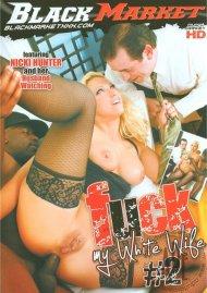Fuck My White Wife 2 Porn Movie