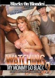Watching My Mommy Go Black 9 Porn Movie