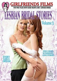 Lesbian Bridal Stories Vol. 3 Porn Video
