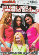 Unplanned Orgies & Spontaneous Gangbangs Vol. 1 Porn Video