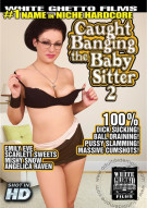 Caught Banging The Baby Sitter 2 Porn Movie