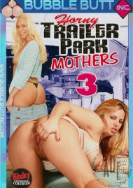 Horny Trailer Park Mothers 3 Porn Movie