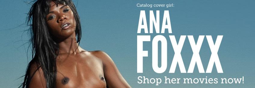 Buy Ana Foxxx pornstar movies.