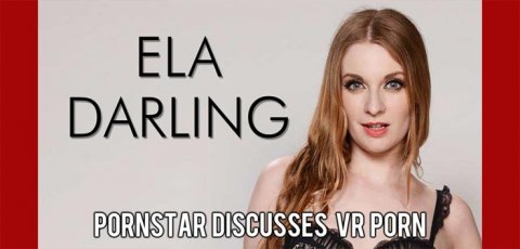 Ela Darling chats about VR porn.
