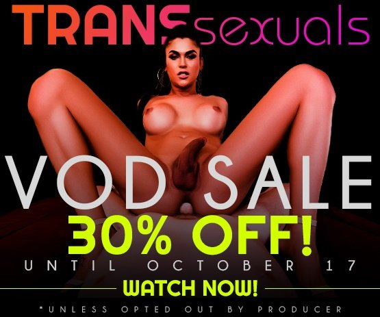 Sream our Transsexual VOD sale and save 30% today - Watch now!