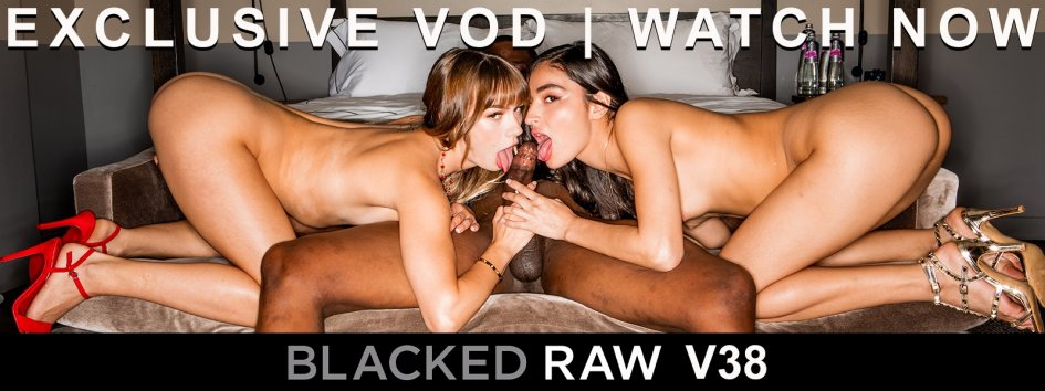 Buy Blacked Raw V38 exclusive porn video.