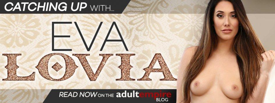 Eva Lovia is interviewed by Adult Empire.