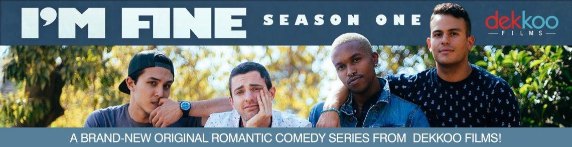 Watch I'm Fine: Season One gay cinema DVD from Dekkoo Films.