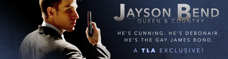 Jayson Bend - the gay James Bond.