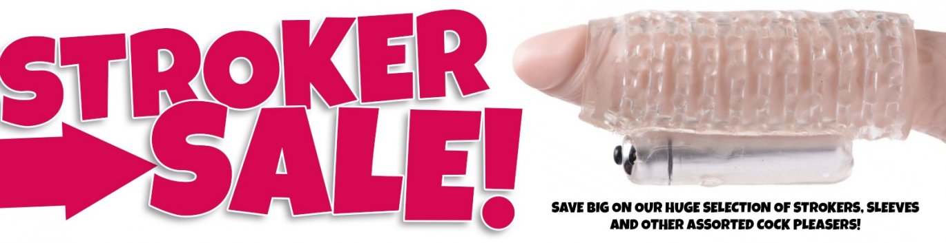 Save an extra 20% on stroker sex toys!