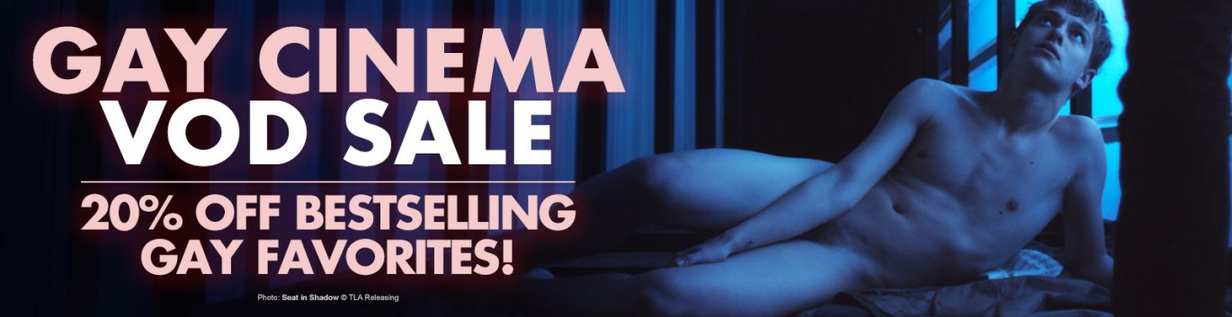Watch Gay Cinema movies on demand for 20% off.