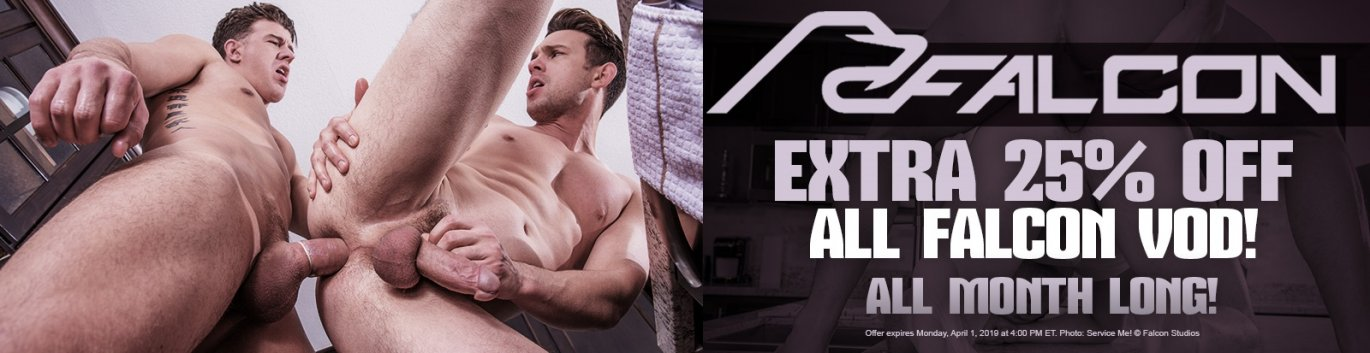 Take an extra 25% off all Falcon Studios VOD!