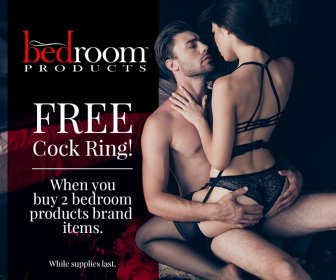 Buy 2 Bedroom Products items get a FREE cock ring!