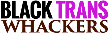 Black Trans Whackers Site